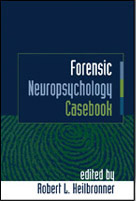 Forensic Neuropsychology Casebook